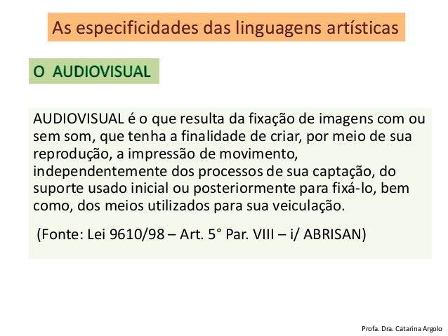 """• A palavra audiovisual """"resulta da aglutinação dos termos"""" """"áudio"""" e """"visual"""" e refere-se: – a tudo o que pertence ou é r..."""