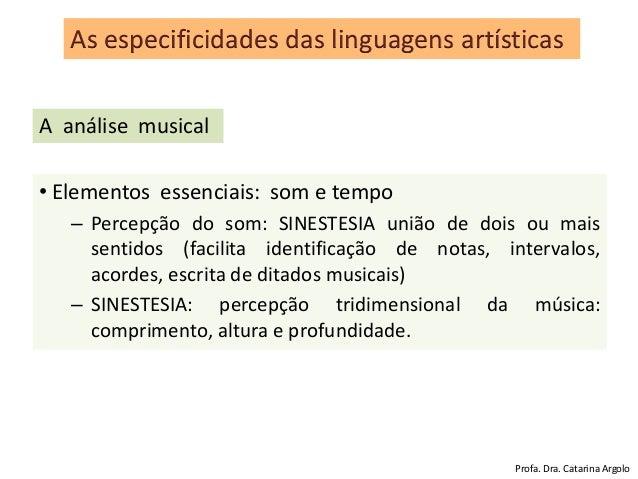 • Elementos essenciais: som e tempo – Percepção do som: SINESTESIA união de dois ou mais sentidos (facilita identificação ...