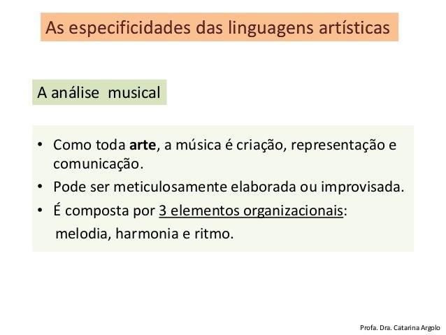 • Como toda arte, a música é criação, representação e comunicação. • Pode ser meticulosamente elaborada ou improvisada. • ...