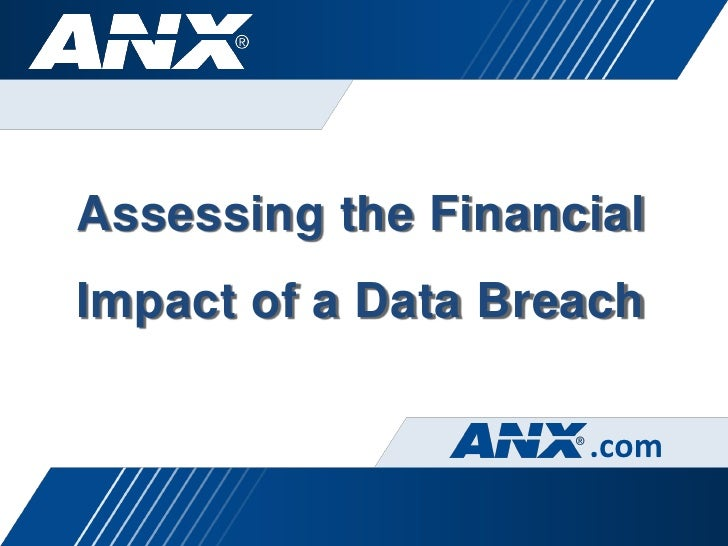 Assessing the FinancialImpact of a Data Breach                    .com