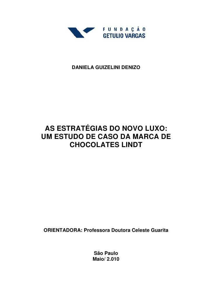 DANIELA GUIZELINI DENIZO AS ESTRATÉGIAS DO NOVO LUXO:UM ESTUDO DE CASO DA MARCA DE       CHOCOLATES LINDTORIENTADORA: Prof...