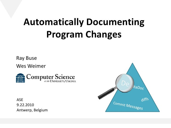 Automatically Documenting Program Changes<br />Ray Buse<br />Wes Weimer<br />De  ltaDoc<br />diffs<br />ASE <br />9.22.201...