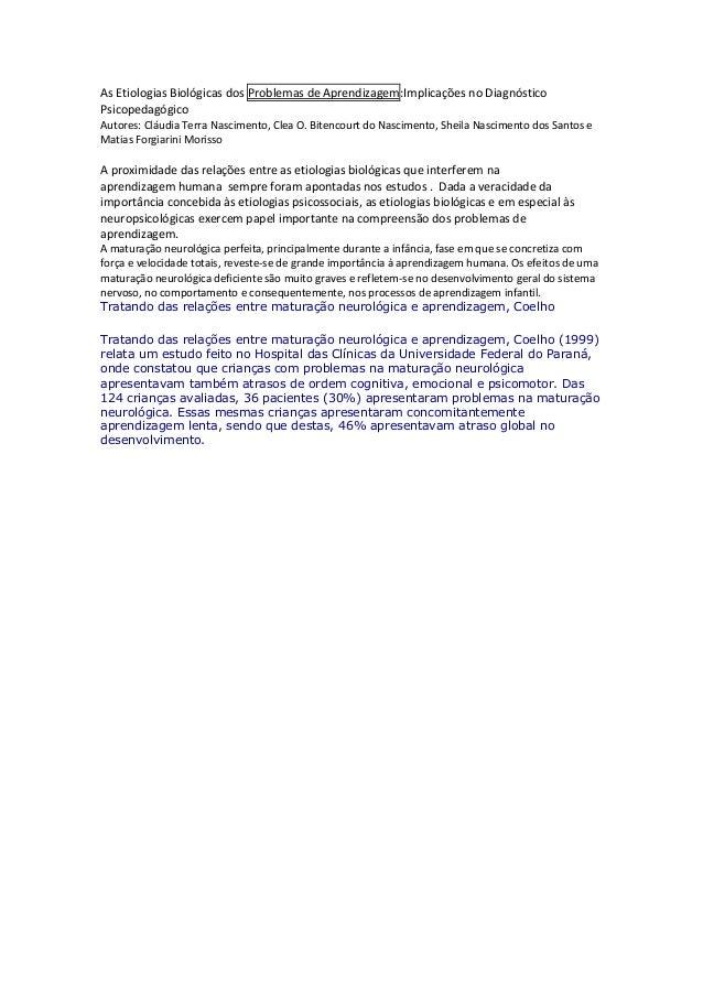 As Etiologias Biológicas dos Problemas de Aprendizagem:Implicações no Diagnóstico Psicopedagógico Autores: Cláudia Terra N...