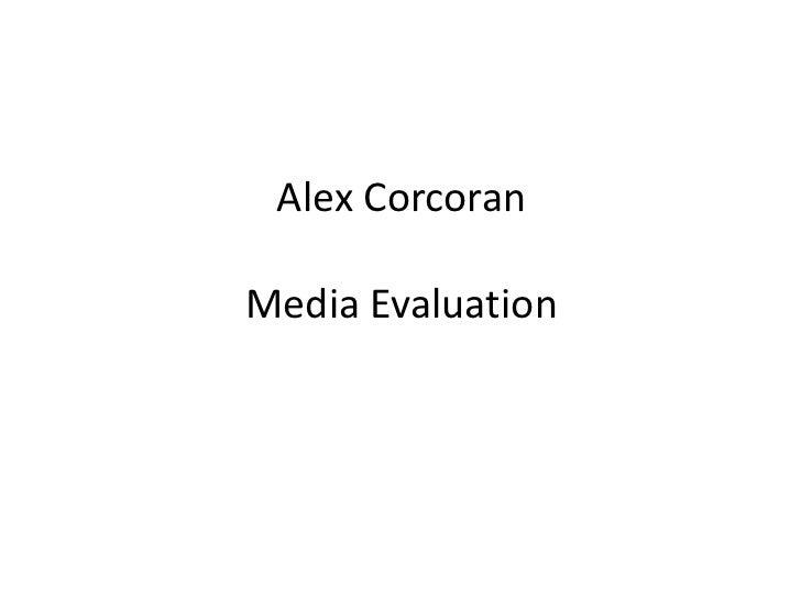 Alex CorcoranMedia Evaluation<br />