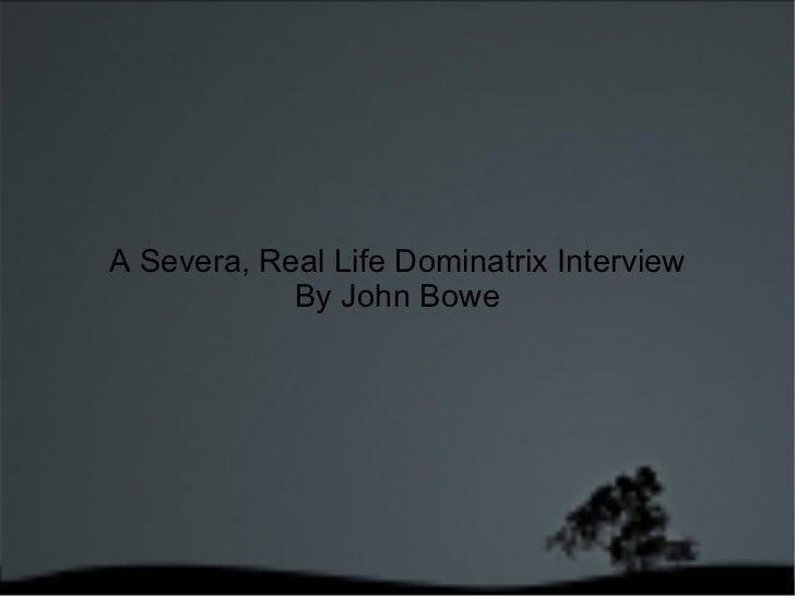 A Severa, Real Life Dominatrix Interview By John Bowe
