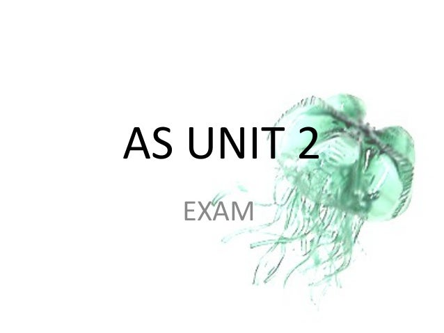 AS UNIT 2 EXAM