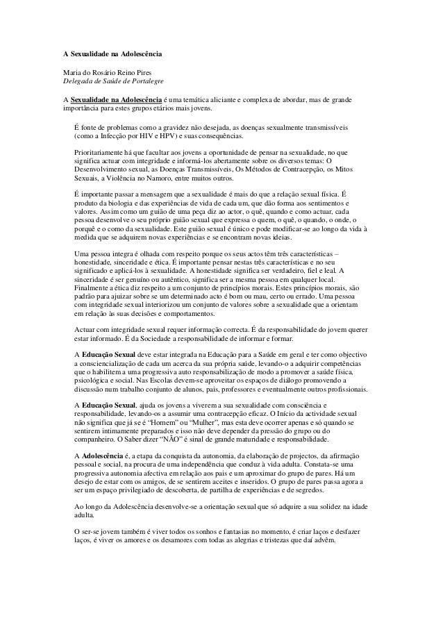 A Sexualidade na Adolescência Maria do Rosário Reino Pires Delegada de Saúde de Portalegre A Sexualidade na Adolescência é...