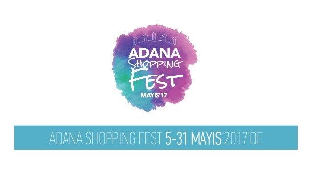 ADANA SHOPPING FEST 5-31 MAYIS 2017'DE