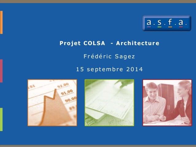 Proj et CO L SA - Architecture Frédéric Sagez 15 septembre 2014