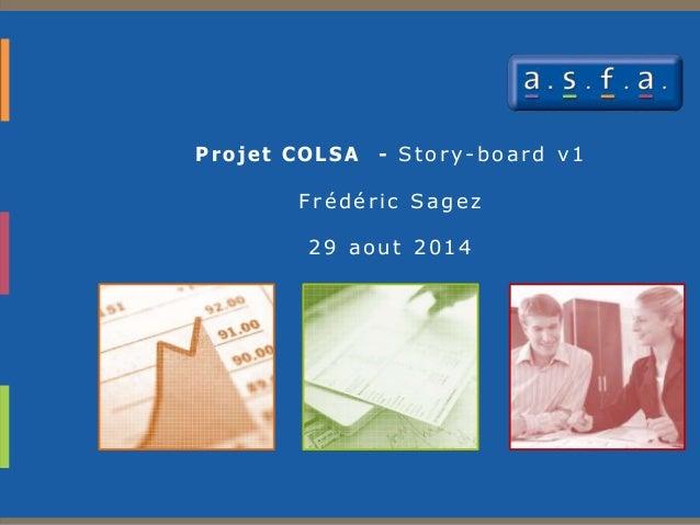 Proj et COLSA - Story-board v1  F rédér i c Sagez  29 aout 2014