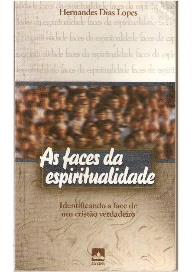 As faces da espiritualidade   hernandes dias lopes Slide 1