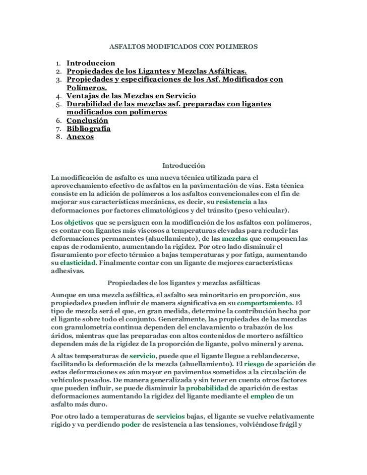 ASFALTOS MODIFICADOS CON POLIMEROS 1. Introduccion 2. Propiedades de los Ligantes y Mezclas Asfálticas. 3. Propiedades y e...