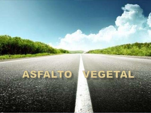 . O asfalto é considerado uma ameaça para a sustentabilidade por apresentar derivados de petróleo.