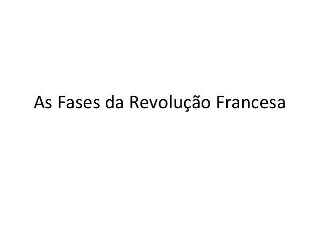 As Fases da Revolução Francesa