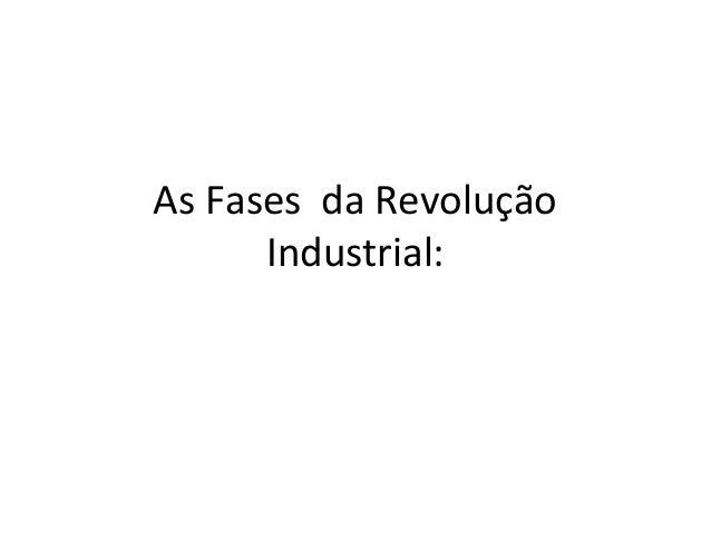 As Fases da Revolução Industrial: