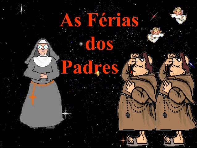 As Férias   dosPadres ...
