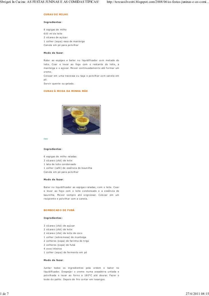 Sbrigati In Cucina: AS FESTAS JUNINAS E AS COMIDAS TÍPICAS!                    http://teresasilvestri.blogspot.com/2008/06...
