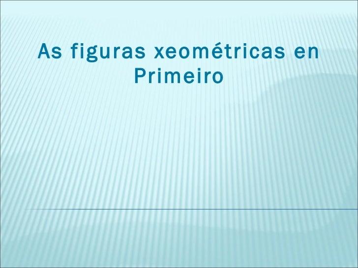 As figuras xeométricas en Primeiro