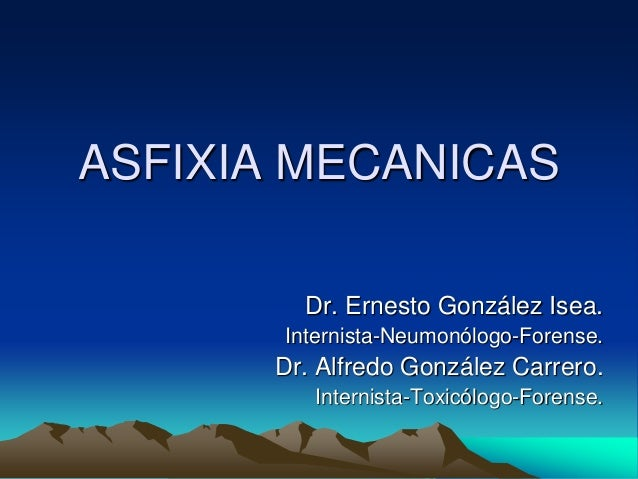 Asfixias mecanicas instituto american collgue - Ernesto mera ...