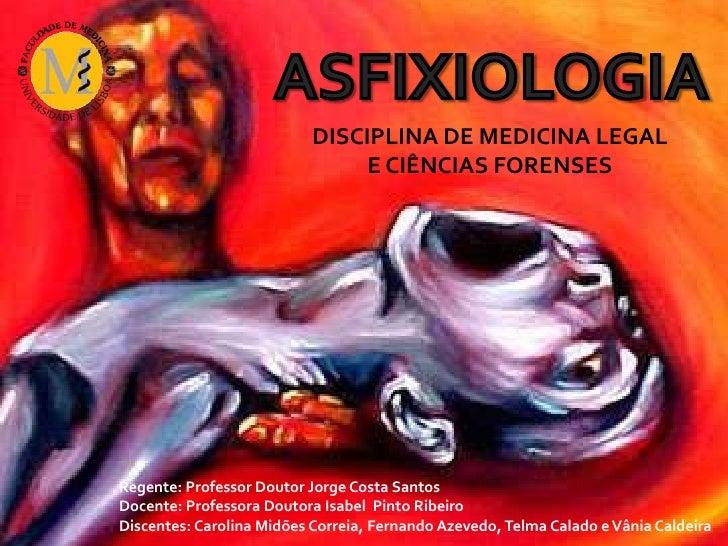 Asfixiologia - Medicina Legal