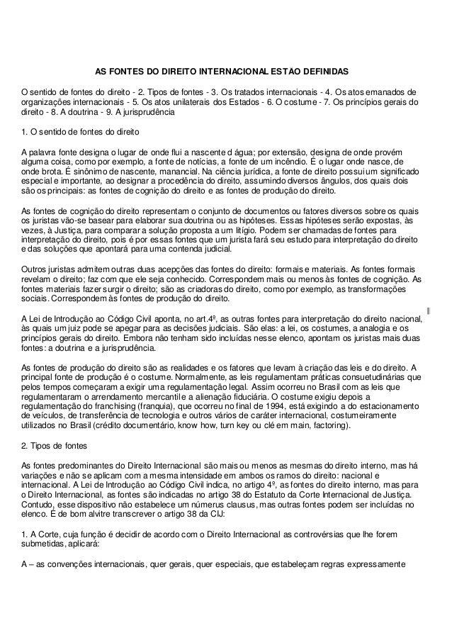 AS FONTES DO DIREITO INTERNACIONAL ESTÃO DEFINIDAS O sentido de fontes do direito - 2. Tipos de fontes - 3. Os tratados in...