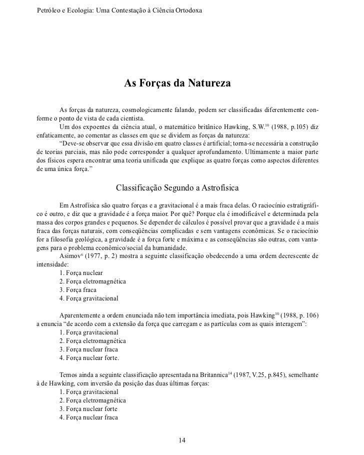 Petróleo e Ecologia: Uma Contestação àCiênciaOrtodoxa                                 As Forças da Natureza        As f...