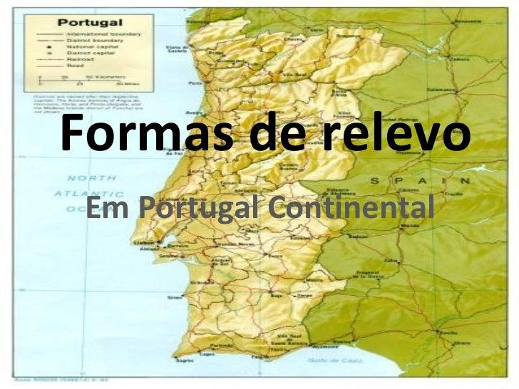 Formas de relevo Em Portugal Continental