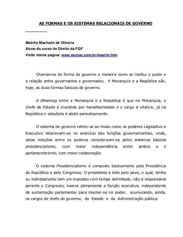 AS FORMAS E OS SISTEMAS RELACIONAIS DE GOVERNO Maérlio Machado de Oliveira Aluno do curso de Direito da FGF Visite minha p...