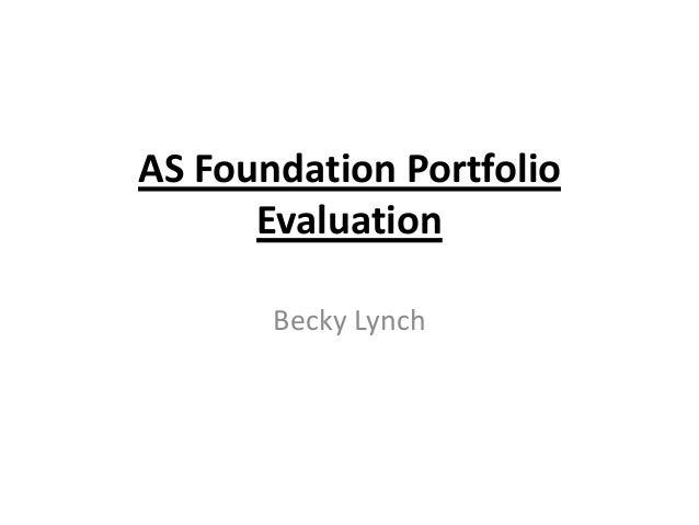 AS Foundation Portfolio Evaluation Becky Lynch
