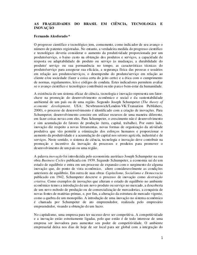 AS FRAGILIDADES INOVAÇÃO  DO  BRASIL  EM  CIÊNCIA,  TECNOLOGIA  E  Fernando Alcoforado * O progresso científico e tecnológ...