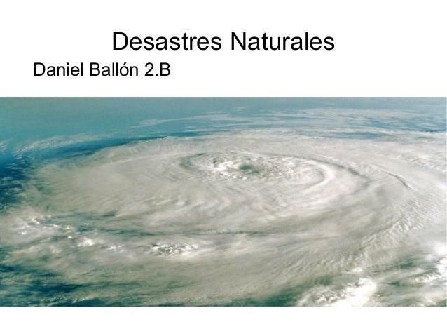 Desastres Naturales Daniel Ballón 2.B