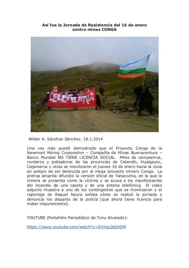 Así fue la Jornada de Resistencia del 16 de enero contra minas CONGA  Wilder A. Sánchez Sánchez. 18.1.2014 Una vez más que...