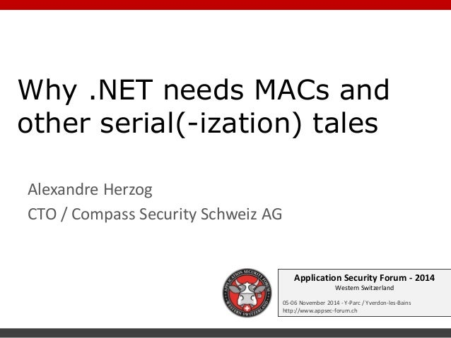 Application Security Forum - 2014 Western Switzerland  05-06 November 2014 - Y-Parc / Yverdon-les-Bains  http://www.appsec...