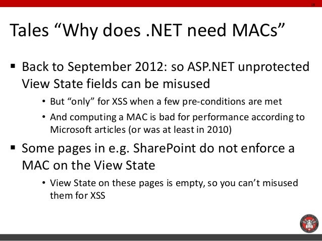 """Tales """"Why does .NET need MACs""""  Back to September 2012: so ASP.NET unprotected View State fields can be misused  •But """"o..."""