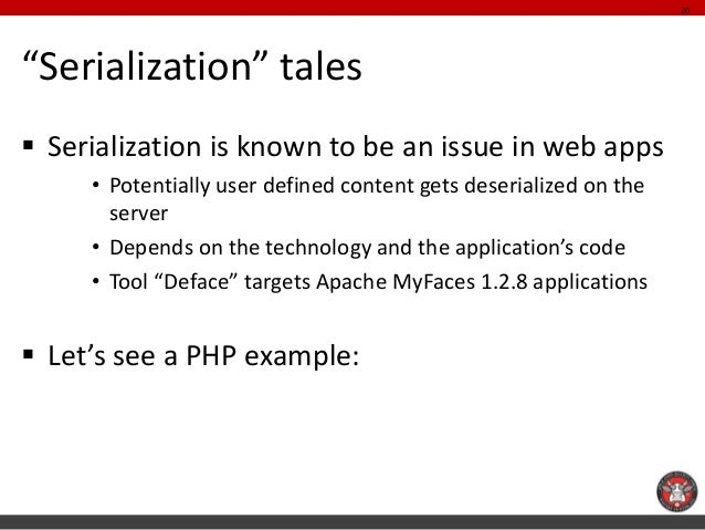"""""""Serialization"""" tales  Serialization is known to be an issue in web apps  •Potentially user defined content gets deserial..."""