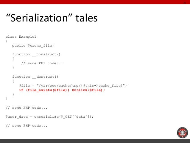 """""""Serialization"""" tales  class Example1  {  public $cache_file;  function __construct()  {  // some PHP code...  }  function..."""