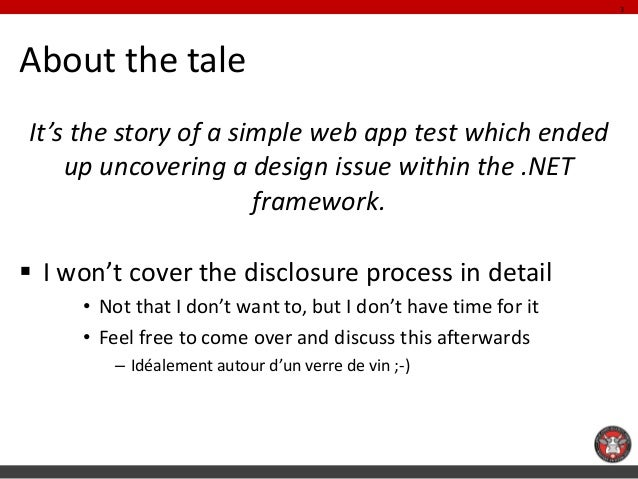 About the tale  It's the story of a simple web app test which ended up uncovering a design issue within the .NET framework...