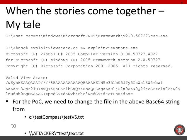 When the stories come together – My tale  C:>set csc=c:WindowsMicrosoft.NETFrameworkv2.0.50727csc.exe  C:>%csc% exploitVie...