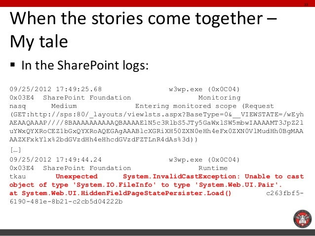 When the stories come together – My tale  In the SharePoint logs:  09/25/2012 17:49:25.68 w3wp.exe (0x0C04) 0x03E4 ShareP...
