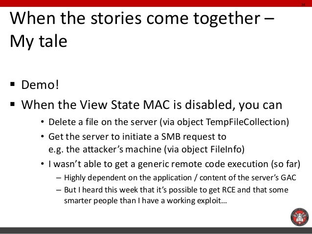 When the stories come together – My tale  Demo!  When the View State MAC is disabled, you can  •Delete a file on the ser...