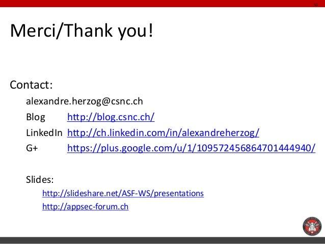 Merci/Thank you!  Contact:  alexandre.herzog@csnc.ch  Blog http://blog.csnc.ch/  LinkedIn http://ch.linkedin.com/in/alexan...
