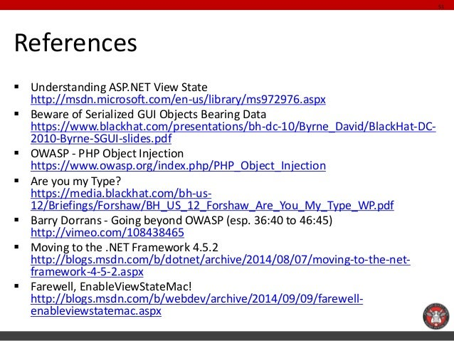 References  Understanding ASP.NET View State http://msdn.microsoft.com/en-us/library/ms972976.aspx  Beware of Serialized...