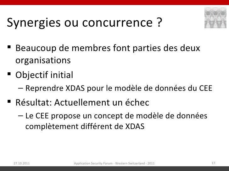Synergies ou concurrence ? Beaucoup de membres font parties des deux  organisations Objectif initial   – Reprendre XDAS ...