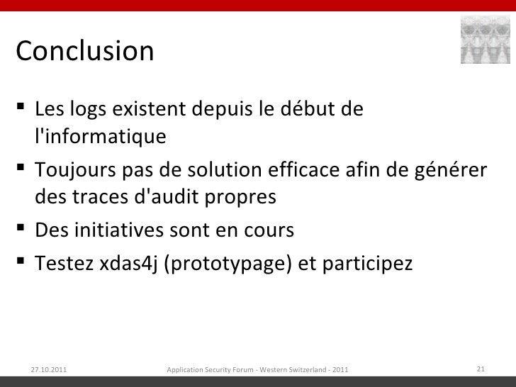 Conclusion Les logs existent depuis le début de  linformatique Toujours pas de solution efficace afin de générer  des tr...