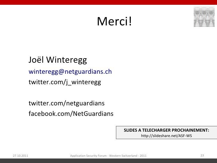 Merci!             Joël Winteregg             winteregg@netguardians.ch             twitter.com/j_winteregg             tw...