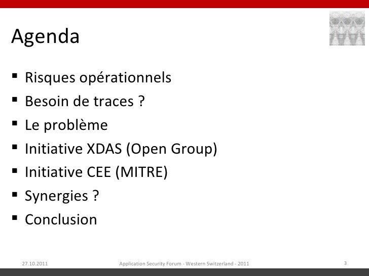 Agenda    Risques opérationnels    Besoin de traces ?    Le problème    Initiative XDAS (Open Group)    Initiative CE...