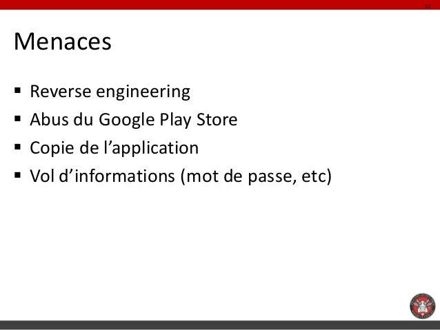 10Menaces   Reverse engineering   Abus du Google Play Store   Copie de l'application   Vol d'informations (mot de pass...
