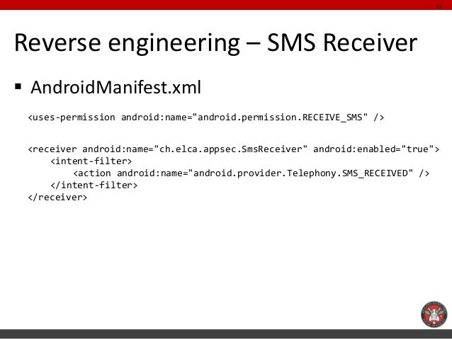 """15Reverse engineering – SMS Receiver AndroidManifest.xml <uses-permission android:name=""""android.permission.RECEIVE_SMS"""" /..."""