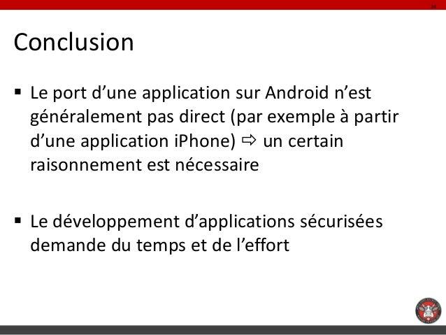 34Conclusion Le port d'une application sur Android n'est  généralement pas direct (par exemple à partir  d'une applicatio...
