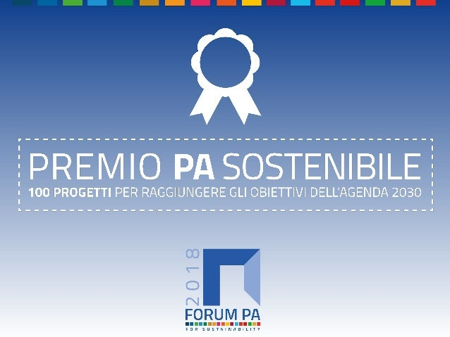 FORUM PA 2018 Premio PA sostenibile: 100 progetti per raggiungere gli obiettivi dell'Agenda 2030 RISPAR (MI) AMO _________...